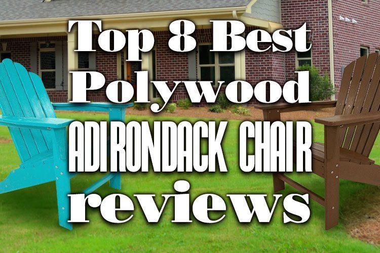 Best Polywood Adirondack Chair Reviews, Polywood Furniture Reviews